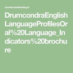 DrumcondraEnglishLanguageProfilesOral%20Language_Indicators%20brochure Assessment, Language, Math Equations, Speech And Language, Language Arts, Business Valuation