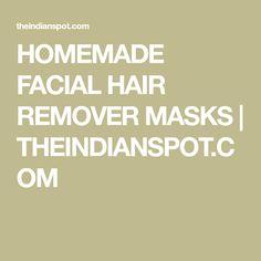 HOMEMADE FACIAL HAIR REMOVER MASKS | THEINDIANSPOT.COM