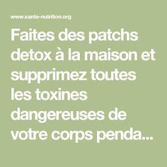 Faites des patchs detox à la maison et supprimez toutes les toxines dangereuses de votre corps pendant la nuit - Santé Nutrition