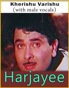 http://makemykaraoke.com/kherishu-varishu-with-male-vocals-harjayee-video.html  Song Name : Kherishu Varishu (With Male Vocals)    Movie/Album : Harjayee    Singer(s) : Kishore Kumar, Asha Bhosle   Year Of Release : 1981   Music Director : R. D. Burman   Cast In Movie :...