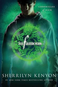 Now Nick's saga continues in the next eagerly anticipated volume... Infamous - Chronicles of Nick by Sherrilyn Kenyon.