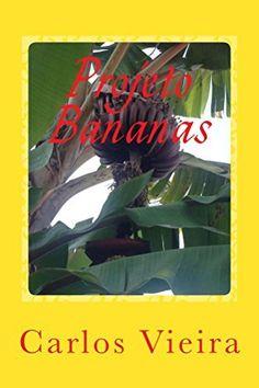 Projeto Bananas por Carlos Vieira, http://www.amazon.com.br/dp/B01628C614/ref=cm_sw_r_pi_dp_FbdGwb1B535HA