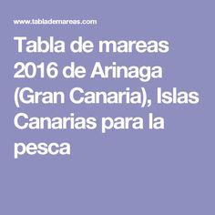 Tabla de mareas 2016 de Arinaga (Gran Canaria), Islas Canarias para la pesca