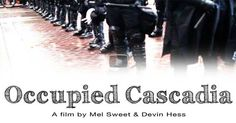 Occupied Cascadia (2012) | Watch the Full Documentary Online