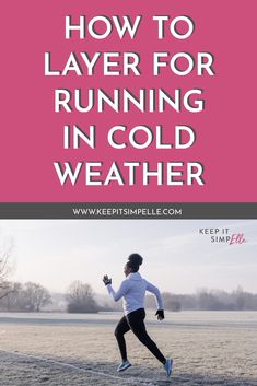 How To Layer For Running in Cold Weather - keep it simpElle Race Training, Running Training, Running Tips, Training Equipment, Walking Exercise, Walking Workouts, Gym Workouts, Elliptical Workouts, Running In Cold Weather