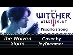 The Witcher 3: Wild Hunt - The Wolven Storm / Priscilla's Song (Cover) 【...