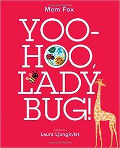 Amazon.com: Yoo-Hoo, Ladybug! (9781442434004): Mem Fox, Laura Ljungkvist: Books