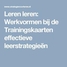 Leren leren: Werkvormen bij de Trainingskaarten Effectieve Leerstrategieën