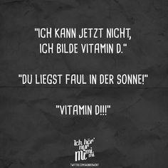 Visual Statements®️️ Ich kann jetzt nicht, ich bilde Vitamin D.Du liegst faul in der Sonne! Vitamin D!!! Sprüche / Zitate / Quotes / Ichhörnurmimimi / witzig / lustig / Sarkasmus / Freundschaft / Beziehung / Ironie