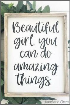 This Beautiful Girl You Can Do Amazing Things Sign - Rustic Chic Framed Wood Sign with Positive Quote for Girls is just one of the custom, handmade pieces you'll find in our signs shops. Lettering, Diy Signs, Quotes To Live By, Quotes For Signs, Wooden Sign Quotes, Wood Signs Sayings, Quotes In Frames, Diy Wooden Sign, Wall Sayings