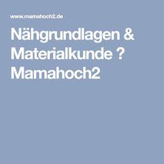Nähgrundlagen & Materialkunde ⋆ Mamahoch2