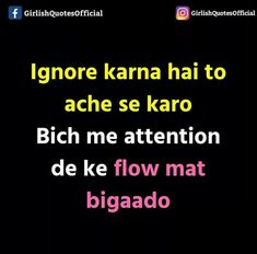 Tne to bla ta chat ki pn krega tri aur tri frnd ki Mri frnd hahahahahahaha Best Friend Quotes Funny, Funny Attitude Quotes, Stupid Quotes, Badass Quotes, Sarcastic Quotes, Mood Quotes, Positive Quotes, Funky Quotes, Swag Quotes