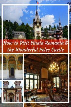 How to Visit Sinaia Romania and the Wonderful Peles Castle - The Globetrotting Teacher