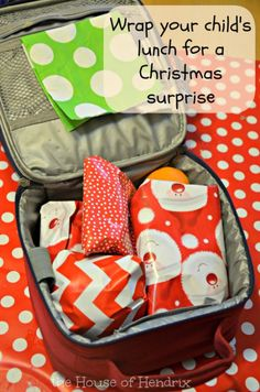 Wrap your child's lunch in Holiday paper for a fun surprise.