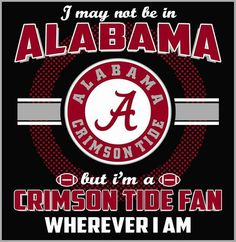 Crimson Tide Fan Wherever I am Roll Tide Alabama, Alabama Crimson Tide, Crimson Tide Football, Alabama Football Team, Oregon Ducks Football, Ohio State Football, University Of Alabama, College Football, American Football