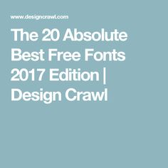 The 20 Absolute Best Free Fonts 2017 Edition   Design Crawl