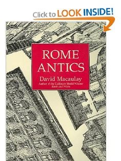 Rome Antics: David Macaulay Rome from a pigeon's perspective, create a map