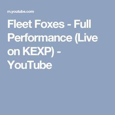 Fleet Foxes - Full Performance (Live on KEXP) - YouTube