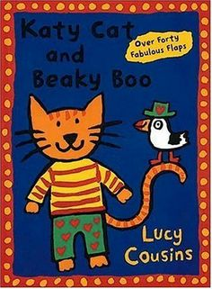 Katy Cat and Beaky Boo by Lucy Cousins. $0.01. 24 pages. Author: Lucy Cousins. Publisher: Candlewick (October 7, 1996). A brightly illustrated concept book introduces young children to colors, counting, patterns, and animal sounds with the help of Katy Cat, a friendly marmalade kitten, and her puffin friend, Beaky Boo.                                                         Show more                               Show less