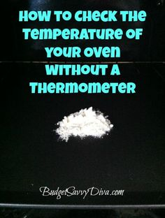 How to Check the Temperature of your Oven without a Thermometer