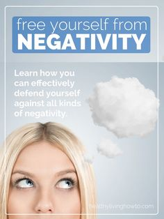 How To Free Yourself From Negativity | http://healthylivinghowto.com