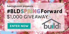 Enter the Build Spring Forward $1000 Giveaway to win a $100 Build.com gift code sweepstakes ends 3/23/17