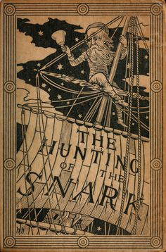 'The hunting of the snark' by Lewis Carroll. Macmillan & Co., London, 1876