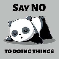 Wake me up when it's time for my second nap. Get the Say No To Doing Things t-shirt only at TeeTurtle!