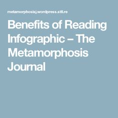 Benefits of Reading Infographic – The Metamorphosis Journal