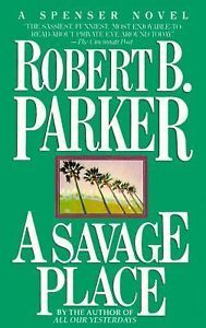 A Savage Place by Parker, Robert B.