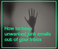 How to keep unwanted junk #Emails out of your Inbox