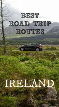 The best road trip routes in Ireland.