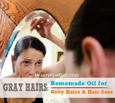 Getting Rid of Grey Hair Naturally Using These Homemade Oils   Beauty and MakeUp Tips