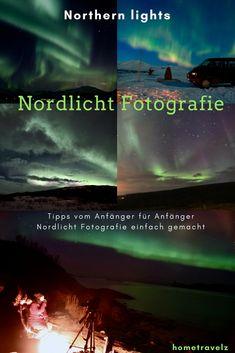 Tipps zur Nordlicht Fotografie. Wie man Nordlichter sicher und einfach fotografiert. Das erfahrt ihr bei uns im Blog. Einfach Tipps vom Anfänger für Anfänger.