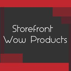 Storefront Wow Products