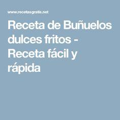 Receta de Buñuelos dulces fritos - Receta fácil y rápida