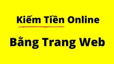 Kiếm Tiền Online Bằng Trang Web (p2) - Bài Học Kinh Doanh