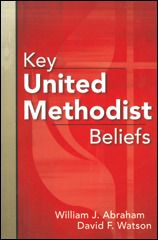 KEY UNITED METHODIST BELIEFS  - Spiritual Growth