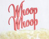 Whoop Whoop wedding or party cake topper in aqua, gold, coral or blush