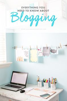 Everything You Need to Know About Blogging (and a giveaway!)