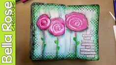 Easy Roses - Mixed Media Art Journal Process Video - YouTube