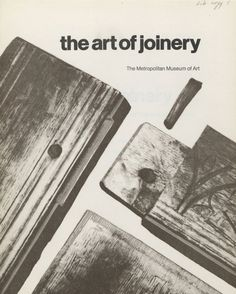 The art of joinery : 17th-century case furniture in the American Wing. 1972. Metropolitan Museum of Art (New York, N.Y.). Thomas J. Watson Library. Metropolitan Museum of Art Publications. #woodwork #design #furniture
