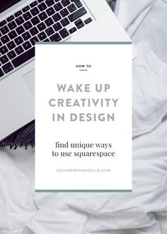 How To Wake Up Creativity in Design | Unique Ways to Use Squarespace…