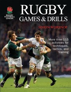 Rugby Games & Drills by Rugby Football Union. $16.53. Author: Simon Worsnop. Publisher: Human Kinetics; 1 edition (October 4, 2011). Publication Date: October 4, 2011. Recommended for Ages 18 and up