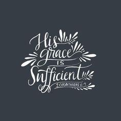 2 Corinthians 12:9                                                                                                                                                     Mais