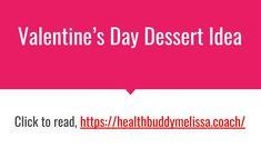 Valentine's day dessert idea – Health Buddy Melissa