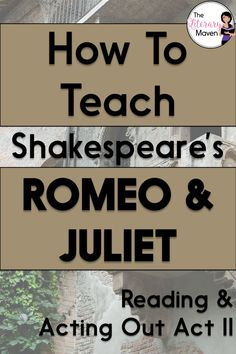 Whether you are a teacher tackling William Shakespeare's play Romeo and Juliet for the first time or you are a veteran looking to change how you've taught it in the past, it is always helpful to find out how another teacher plans it all out. Read on to find out what scenes I focus on in Act II and why, how my students read and act out those scenes, and what activities I use to extend learning and make connections. Student Reading, Teaching Reading, Learning, English Classroom, Ela Classroom, English Lesson Plans, British Literature, Shakespeare Plays, Romeo And Juliet