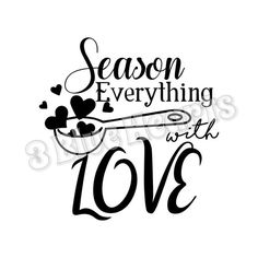Season Everything with Love SVG dxf Studio, Cutting Board SVG dxf Studio, Cooking svg dxf studio, kitchen svg dxf studio by on Etsy Kitchen Vinyl, Kitchen Stickers, Kitchen Art, Family Love Quotes, Short Funny Quotes, Kitchen Quotes, Whole Image, Diy Cutting Board, Vinyl Quotes