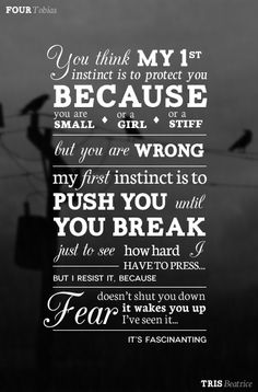 Fear doesn't shut you down it wakes you up. I've seen it, it's fascinating. Love these books! #divergentseries
