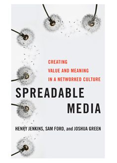 Spreadable Media: Creating Value and Meaning in a Networked Culture (Postmillennial Pop) by Henry Jenkins Other authors: Sam Ford, Joshua Green NYU Press Hardcover, 352 pages Social Media Marketing Books, Social Media Tips, Content Marketing, Online Marketing, Digital Marketing, Ford, Participatory Culture, Pop Book, Communication